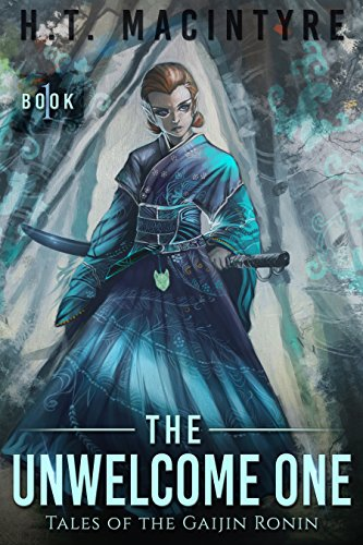The Unwelcome One (Tales of the Gaijin Ronin Book 1)