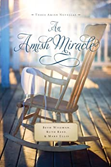 An Amish Miracle by [Wiseman, Beth, Reid, Ruth, Ellis, Mary]