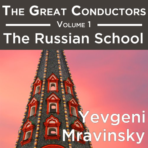 The Great Conductors Volume 1:...