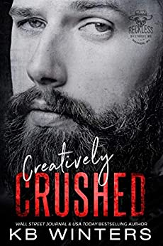 Creatively Crushed (Reckless Bastards MC Book 6) by [Winters, KB]