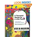 A Thousand Stories for a Little Pianist: A  Creative Approach to Developing Students' Imaginations, Based on the Russian School of Piano