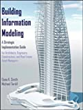 Building Information Modeling: A Strategic Implementation Guide