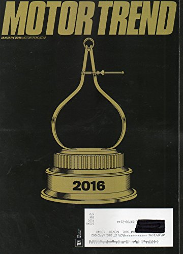 Motor Trend January Magazine 2016 OF THE YEAR ISSUE: SUV, TRUCK, CAR, PERSON Test Drives SOLID GOLD CALIPERS DEBUTED AS OUR COTY AWARD IN 1967 WE UNVEIL OUR NEW TROPHY DESIGN