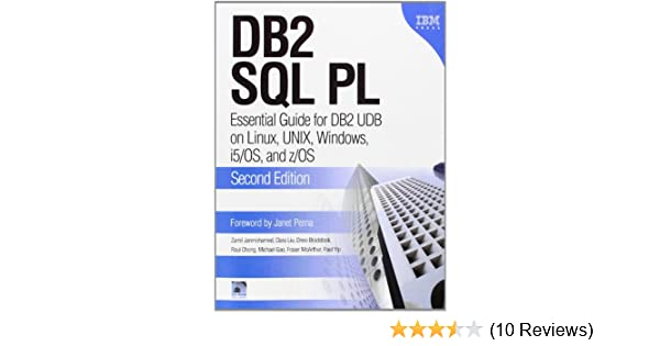 DB2 SQL PL: Essential Guide for DB2 UDB on Linux, UNIX
