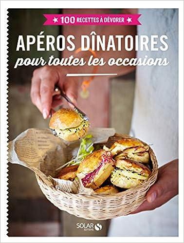 Amazon Fr Aperos Dinatoires 100 Recettes A Devorer