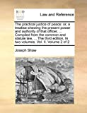 The Practical Justice of Peace, Joseph Shaw, 1171049021