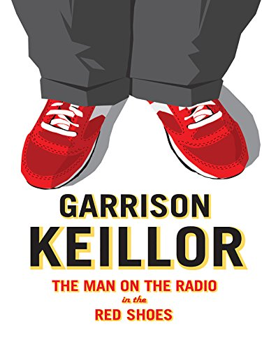 Garrison Keillor The Man In The Red Shoes