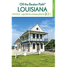 Louisiana Off the Beaten Path®: A Guide to Unique Places