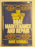 The Complete Book of Boat Maintenance and Repair, Dave Kendall, 038504450X