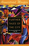 Further Tales of the City: A Novel