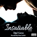 Insatiable: A Novel | Opal Carew