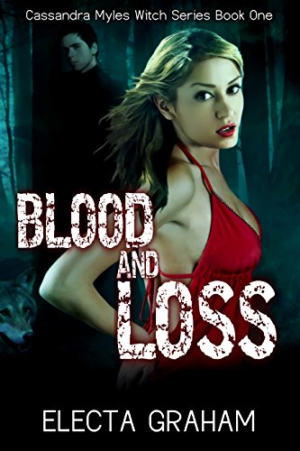 Blood and Loss (Cassandra Myles Witch Series Book 1) by [Graham, Electa]