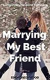 Marrying My Best Friend: Ellie and Hunter Complete Series Plus Bonus Short Story
