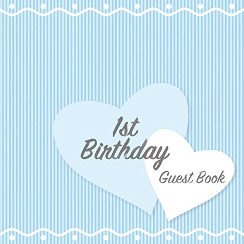 1st Birthday Guest Book: Keepsake for baby's first party with space for family and friends to write congratulations, memories, advice and well wishes (Square Baby Blue Stripe)