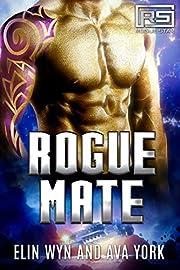 Rogue Mate: A Science Fiction Alien Romance (Rogue Star Book 1)