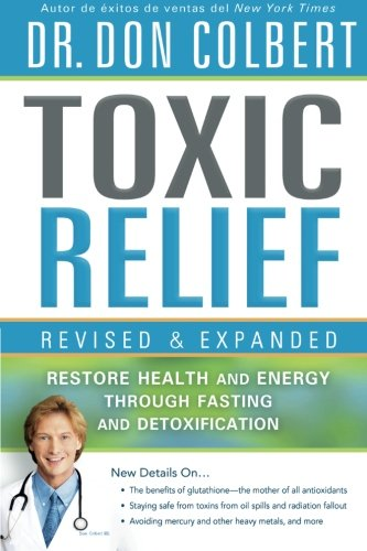 Toxic Relief, Revised and Expanded: Restore Health and Energy Through Fasting and Detoxification pdf epub