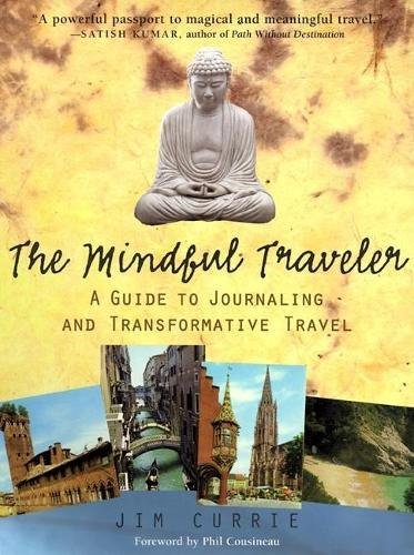 (The Mindful Traveler: A Guide to Journaling and Transformative Travel)