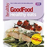 Good Food: Healthy Eats: Triple-tested Recipes: 101 Healthy Eats (Good Food 101)by Jane Hornby