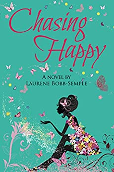 Chasing Happy (Chasing Happy Trilogy Book 1) by [Bobb-Semple, Laurene]