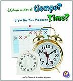 ¿Cómo Mides el Tiempo?, Thomas K. Adamson and Heather Adamson, 1429668911