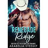 Renegade Ridge: A Bad Boy Action Adventure Romance (Renegade Series Book 1)