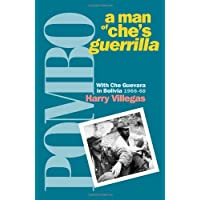 Pombo: a Man of Che's Guerrilla: A Man of Che's Guerrilla - With Che Guevara in Bolivia, 1966-68
