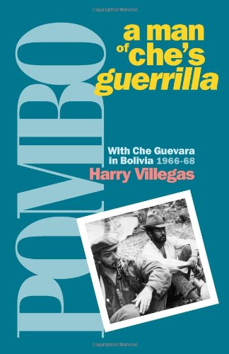 Pombo: A Man of Che's Guerrilla, With Che Guevara in Bolivia 1966-68