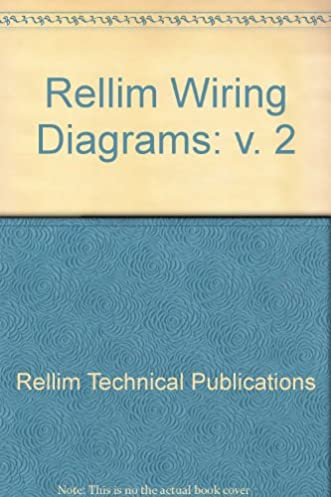 rellim wiring diagrams v 2 rellim technical publications rh amazon com Automotive Wiring Diagrams Wiring Diagram PDF