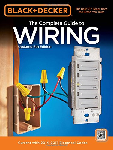 Black & Decker The Complete Guide to Wiring, Updated 6th Edition: Current with 2014-2017 Electrical Codes (Black & Decker Complete Guide) (Electricity For Dummies compare prices)