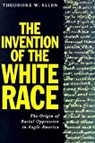 img - for The Invention of the White Race, Volume Two: The Origins of Racial Oppression in Anglo-America (Haymarket Series) book / textbook / text book