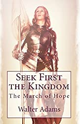 Seek First the Kingdom: The March of Hope