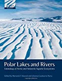 img - for Polar Lakes and Rivers: Limnology of Arctic and Antarctic Aquatic Ecosystems book / textbook / text book