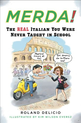 Merda!: The Real Italian You Were Never Taught in (Real Italian)