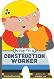 Today I m a Construction Worker