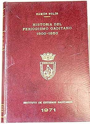 HISTORIA DEL PERIODISMO GADITANO 1800-1850: Amazon.es: SOLÍS, Ramón: Libros