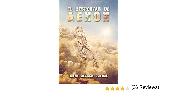 El Despertar de Aenón (Universo Luminion nº 3) eBook: Jaime Blanch Queral: Amazon.es: Tienda Kindle
