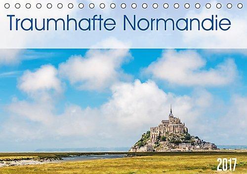 Traumhafte Normandie (Tischkalender 2017 DIN A5 quer)