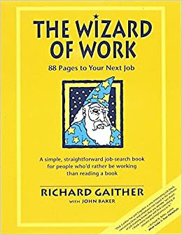 a6312e16d1c3 Wizard of Work  88 Pages to Your Next Job  Richard Gaither  9780898156393   Amazon.com  Books