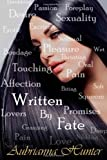 Written by Fate, Aubrianna Hunter and Writer's Edge Publishing, 0615894720