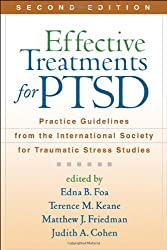 Effective Treatments for PTSD: Practice Guidelines from the International Society for Traumatic Stress Studies, 2nd Edition