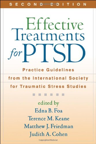 Effective Treatments for PTSD, Second Edition: Practice Guidelines from the International Society for Traumatic Stress Studies by Guilford Publications
