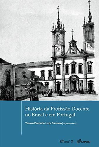 História da Profissão Docente no Brasil e em Portugal