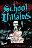 School for Villains, Bruno Vincent, 0330479539