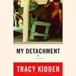 My Detachment: A Memoir | Tracy Kidder