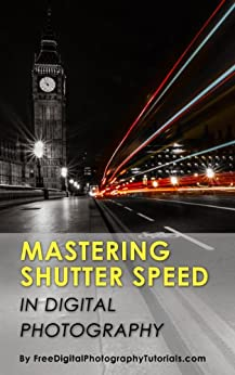 Amazon.com: Mastering Camera Shutter Speed: Digital ...