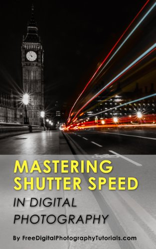 Mastering Camera Shutter Speed: Digital Photography Tips and Tricks for Beginners on How to Use Fast and Slow Shutter Speed for Creative Effect (Shutter Camera Speed)