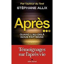 Après... : Quand l'au-delà nous fait signe (French Edition)