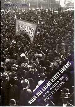 Descargar Libros En When The Labor Party Dreams: Class, Politics And Policy In Nsw 1930-32 Epub Gratis