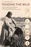 Search : Tending the Wild: Native American Knowledge and the Management of California's Natural Resources