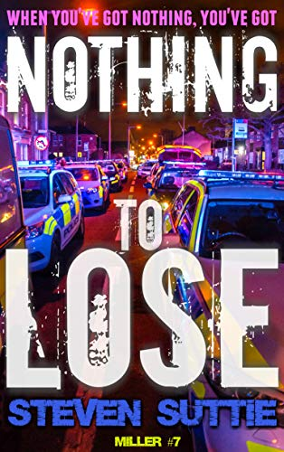 Nothing To Lose : DCI Miller: Manchester's Grittiest Crime Series Continues